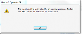 "How to fix ""The creation of the login failed for an unknown reason…"" error in Microsoft Dynamics GP"